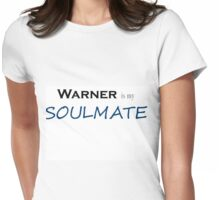 Warner is my Soulmate Womens Fitted T-Shirt