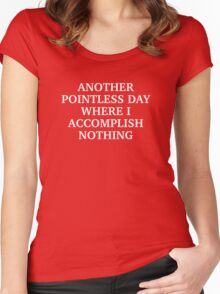Another Pointless Day Women's Fitted Scoop T-Shirt