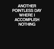 Another Pointless Day Unisex T-Shirt