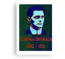 Sean MacDiarmada 1883 - 1916 Canvas Print