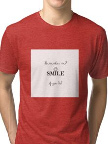 Remember & smile Tri-blend T-Shirt