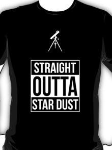 Straight Outta Star Dust T-Shirt