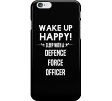 Wake up happy! Sleep with a Defence Force Officer. iPhone Case/Skin