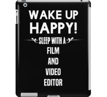 Wake up happy! Sleep with a Film And Video Editor. iPad Case/Skin