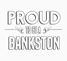 Proud to be a Bankston. Show your pride if your last name or surname is Bankston Kids Clothes