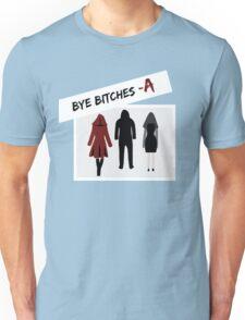 Bye Bitches - A Unisex T-Shirt