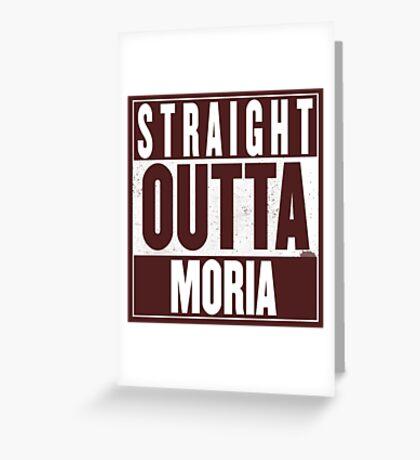 STRAIGHT OUTTA MORIA Greeting Card