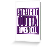 STRAIGHT OUTTA RIVENDELL Greeting Card
