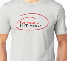 Huge Mistake Unisex T-Shirt