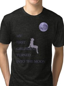 My First Girlfriend Turned Into The Moon Tri-blend T-Shirt