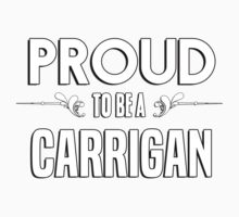 Proud to be a Carrigan. Show your pride if your last name or surname is Carrigan Kids Clothes