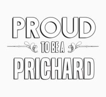 Proud to be a Prichard. Show your pride if your last name or surname is Prichard Kids Clothes