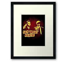 """Jules and Vincent """"Say wHat again"""" Framed Print"""