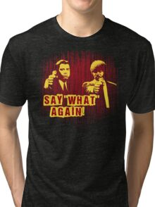 """Jules and Vincent """"Say wHat again"""" Tri-blend T-Shirt"""