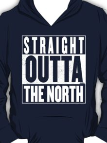 STRAIGHT OUTTA THE NORTH T-Shirt
