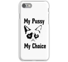 My Pussy. My Choice iPhone Case/Skin