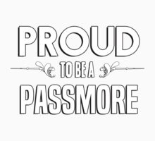 Proud to be a Passmore. Show your pride if your last name or surname is Passmore Kids Clothes