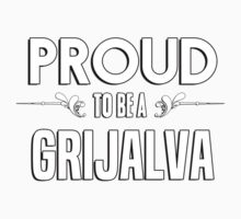 Proud to be a Grijalva. Show your pride if your last name or surname is Grijalva Kids Clothes