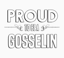 Proud to be a Gosselin. Show your pride if your last name or surname is Gosselin Kids Clothes