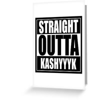 Straight OUTTA Kashyyyk Greeting Card