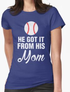 He Got It From His Mom T-Shirt