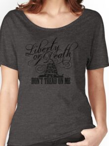 Liberty Or Death - Don't Tread On Me Women's Relaxed Fit T-Shirt