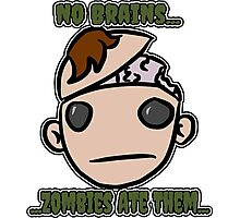 No Brains...Zombies Ate Them...(Version 2.2) Photographic Print