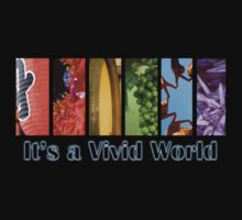It's a Vivid World by Lisa Knechtel