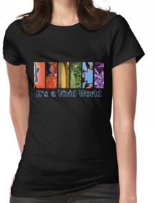 It's a Vivid World Womens Fitted T-Shirt