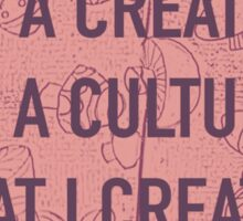 I am a Creature of a Culture That I Create Sticker