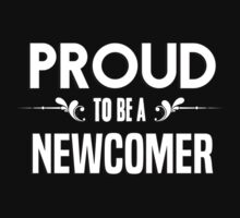 Proud to be a Newcomer. Show your pride if your last name or surname is Newcomer by mjones7778