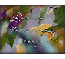 do with what you have -wisdom saying no.2 Photographic Print