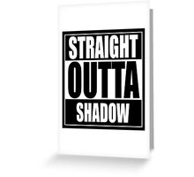 Straight OUTTA Shadow - Firefly - Serenity Greeting Card