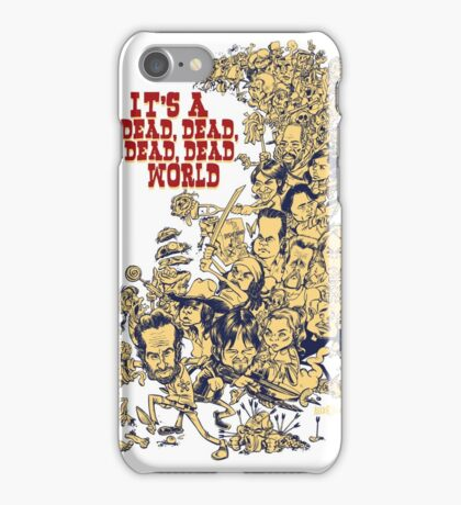 It's a dead, dead, dead, dead world iPhone Case/Skin