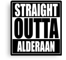 Straight OUTTA Alderaan Canvas Print