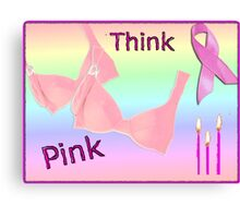 Think Pink, Breast Cancer Awareness Design Canvas Print