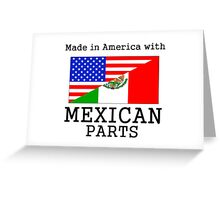 Made In America With Mexican Parts Greeting Card