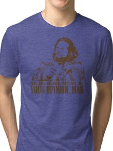 The Big Lebowski Just Like You're Opinion T-Shirt Tri-blend T-Shirt