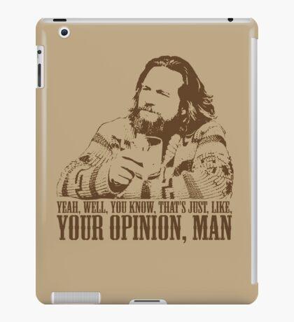 The Big Lebowski Just Like You're Opinion T-Shirt iPad Case/Skin