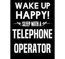 Wake up happy! Sleep with a Telephone Operator. Photographic Print