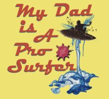 Squid Ink :- My Dad is a Pro Surfer by FunkyDreadman
