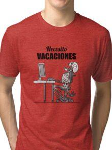 Screaming Skeletons - Necesito Vacaciones (Spanish) Tri-blend T-Shirt