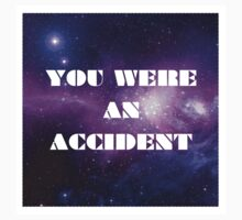 You Were an Accident Baby Tee