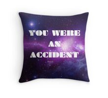 You Were an Accident Throw Pillow