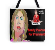 Snarly Puerina For President! Tote Bag