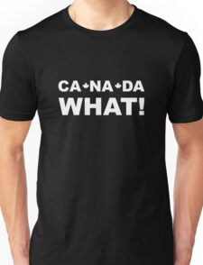 Canada What Unisex T-Shirt