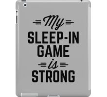 Sleep-In Game Funny Quote iPad Case/Skin