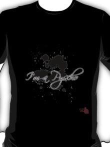 Im a pyscho T-Shirt