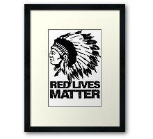 RED LIVES MATTER Framed Print