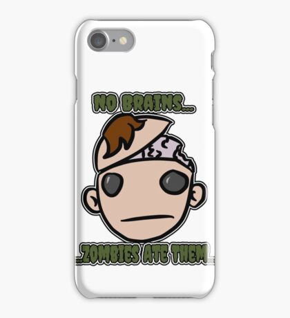 No Brains...Zombies Ate Them...(Version 2.2) iPhone Case/Skin